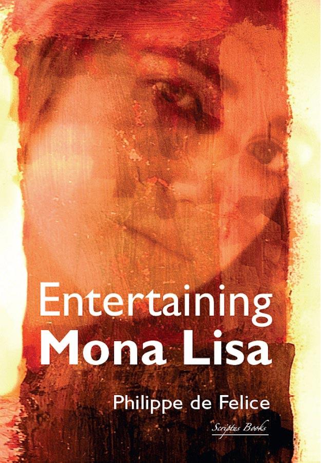 Entertaining Mona Lisa - Philippe de Felice   Scriptus Books