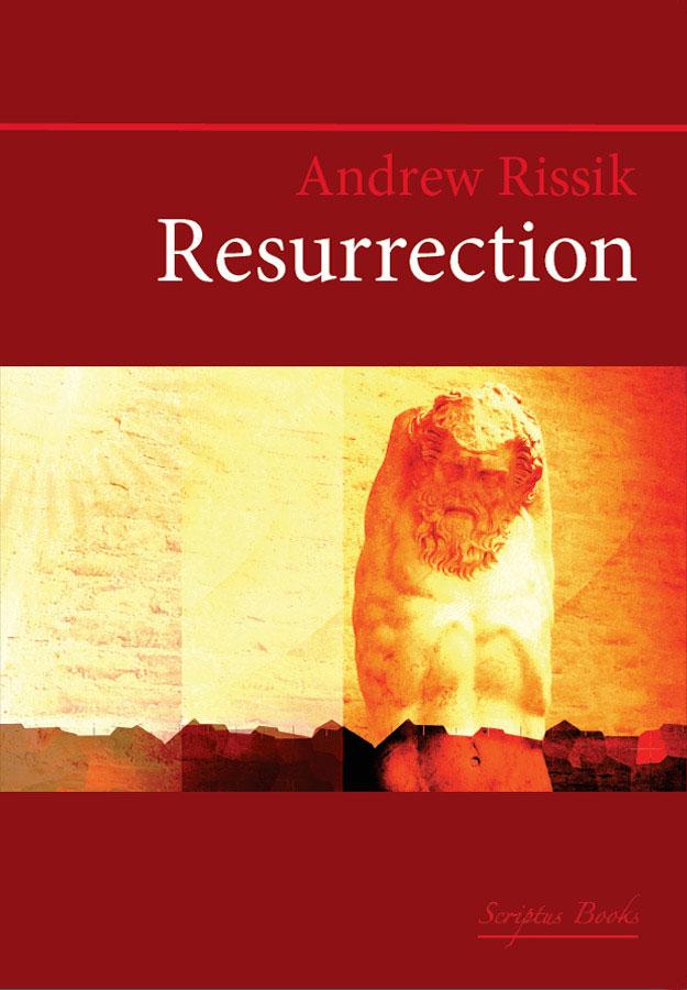 Resurrection - Andrew Rissik | Scriptus Books